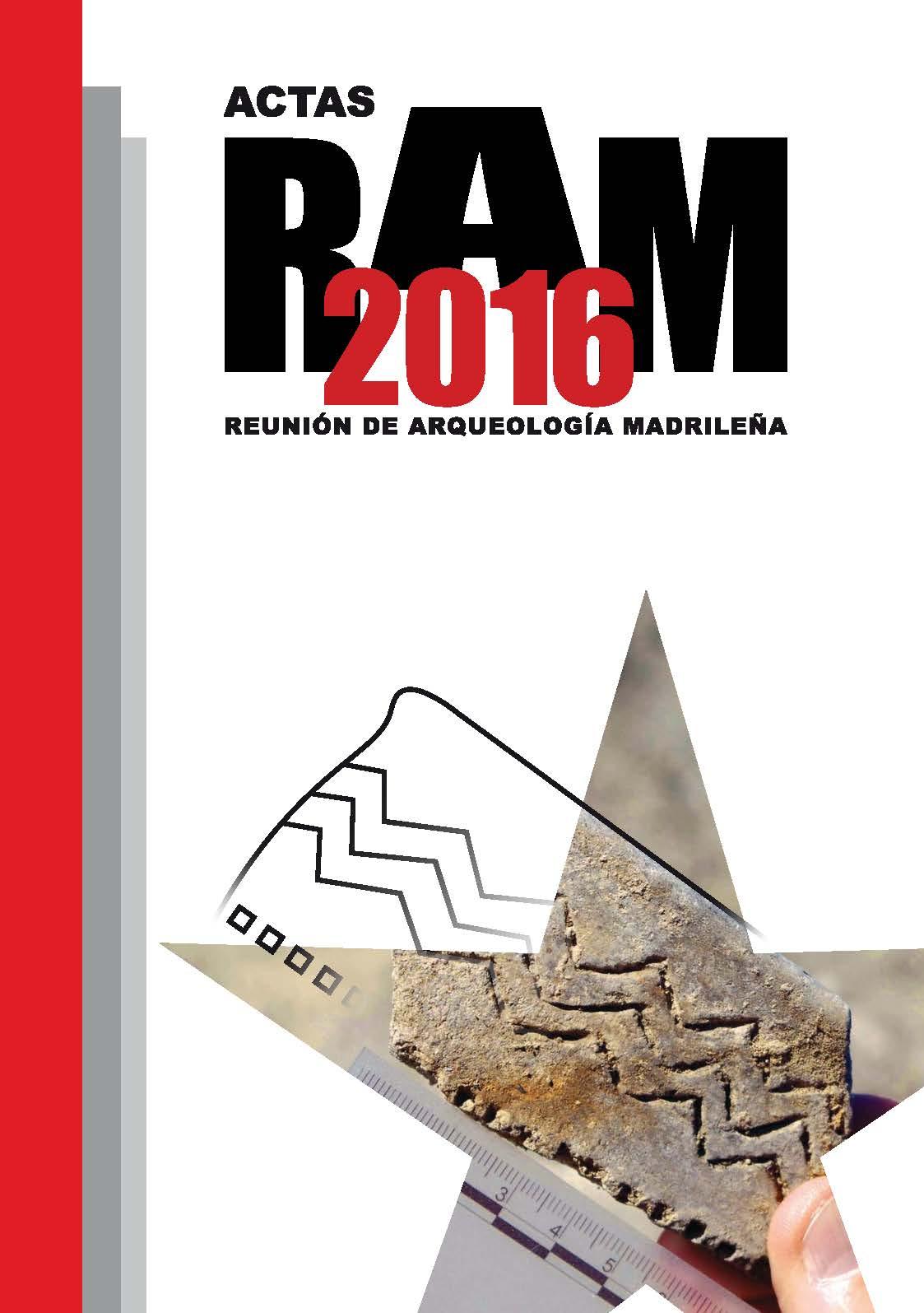Actas de la Reunión de Arqueología Madrileña 2016