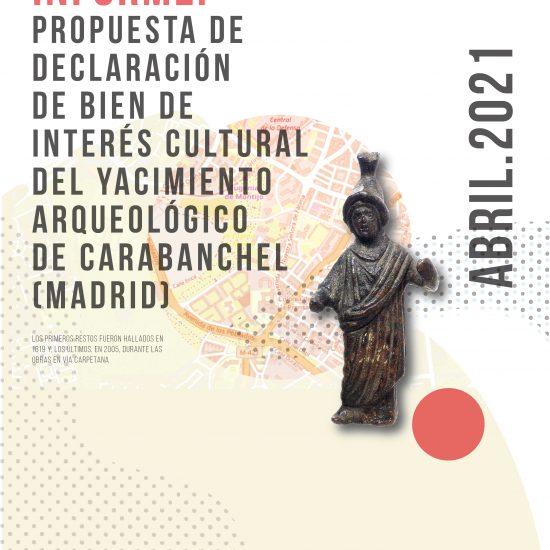 Informe: propuesta de declaración de Bien de Interés Cultural para el yacimiento arqueológico de Carabanchel (Madrid)